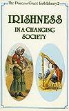 Irishness in a Changing Society, Princess Grace Irish Library Staff, 0389208574