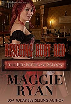 Rescuing Ruby Red (The Red Petticoat Saloon) by [Ryan, Maggie]