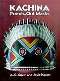 Kachina Punch-Out Masks, Josie Hazen and A. G. Smith, 048628493X