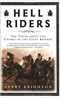 Hell Riders: The True Story about the Charge of the Light Brigade (John MacRae Books)