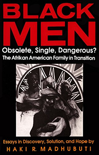 Black Men, Obsolete, Single, Dangerous?: The Afrikan American Family in Transition