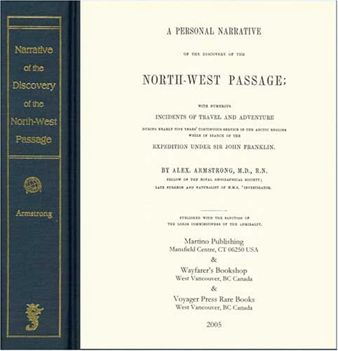 A   Personal Narrative of the Discovery of the North West Passage: With Numerous Incidents of Travel and Adventure During Nearly Five Years' Continuou