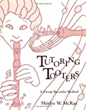 Tutoring Tooters : A Group Recorder Method, McRae, Shirley W., 0934017131