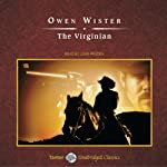 The Virginian: A Horseman of the Plains | Owen Wister