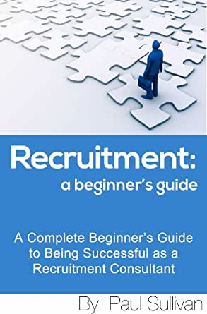 Amazon recruitment a beginners guide ebook paul sullivan kindle price 397 malvernweather Image collections