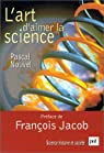 L'Art d'aimer la science par Nouvel