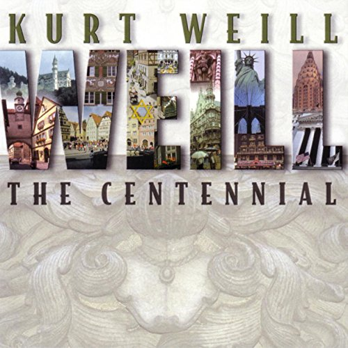 - Kurt Weill: The Centennial (Disc 1)