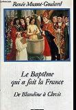 img - for Le bapte me qui a fait la France: De Blandine a  Clovis (French Edition) book / textbook / text book