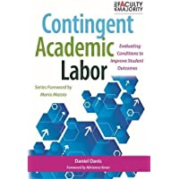 Contingent Academic Labor: Evaluating Conditions to Improve Student Outcomes (The New Faculty Majority)