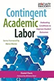 img - for Contingent Academic Labor: Evaluating Conditions to Improve Student Outcomes (The New Faculty Majority) book / textbook / text book