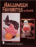 Halloween Favorites in Plastic (Schiffer Book for Collectors)