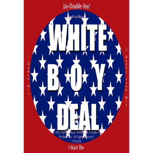 I Want the White Boy Deal! Tm Cd...