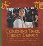 img - for Crouching Tiger, Hidden Dragon: A Portrait of the Ang Lee Film book / textbook / text book
