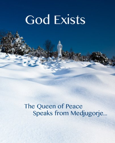 God Exists... The Queen of Peace Speaks from Medjugore US Version (Message Gam)