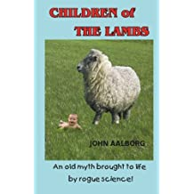 Children of The Lambs: An old myth brought to life by rogue science!
