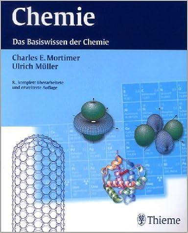 Neu Download PDF by Charles E. Mortimer: Chemie. Das Basiswissen der  MF96