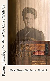 What We Carry With Us by Karen J. Hasley ebook deal