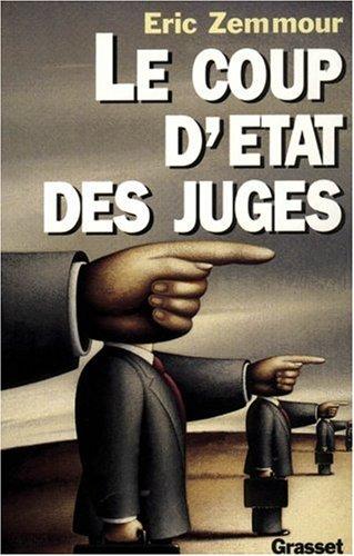 Eric Zemmour - Le coup d'Etat des juges