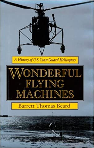 Wonderful Flying Machines: A History of U S  Coast Guard