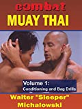 Combat Muay Thai Vol1 Conditioning and Bag Drills Walter Sleeper Michalowski