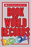 img - for Scholastic Book Of World Records 2004 book / textbook / text book
