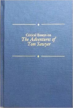 com critical essays on the adventures of tom sawyer  critical essays on the adventures of tom sawyer critical essays on american literature large print