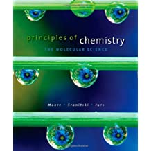 Principles of Chemistry: The Molecular Science by John W. Moore (2009-01-21)
