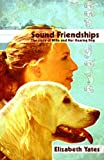 Sound Friendships, Elizabeth Yates, 0890846502