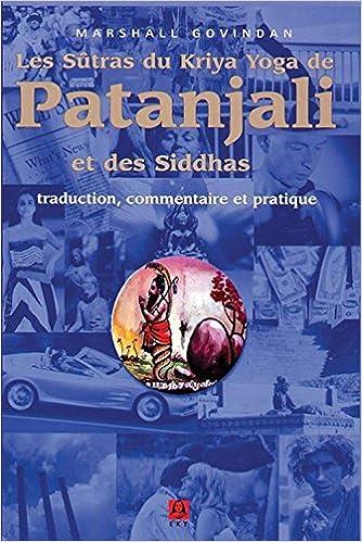 Les Sutras du Kriya Yoga de Patanjali et des Siddhas (French ...