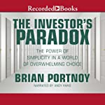 The Investor's Paradox: The Power of Simplicity in a World of Overwhelming Choice | Brian Portnoy