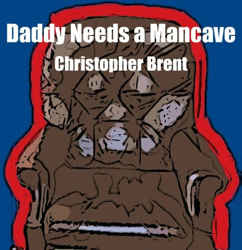 daddy-needs-a-mancave-the-mancave-series-book-1