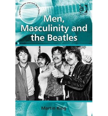Download [(Men, Masculinity and the Beatles)] [Author: Martin King] published on (January, 2013) ebook