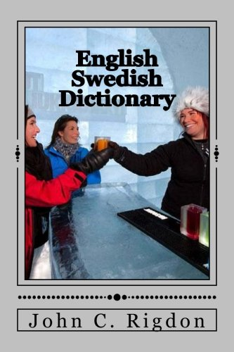 English / Swedish Dictionary: Svenska  / Engelska  Ordbok (Words R Us Bi-lingual Dictionaries) (Volume 15) PDF