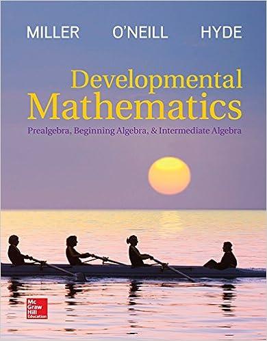 Developmental Mathematics: Prealgebra, Beginning Algebra, & Intermediate Algebra by Miller