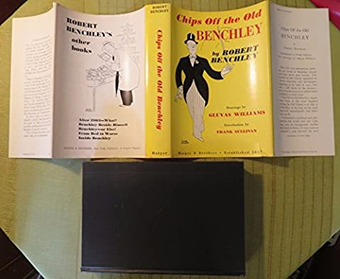 1949 CHIPS OFF THE OLD BENCHLEY by ROBERT BENCHLEY Hard Cover Book (Chips Off The Old Benchley 1949)
