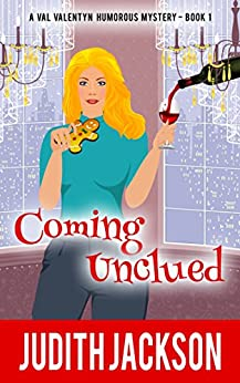 Coming Unclued (A Val Valentyn Humorous Mystery Book 1) by [Jackson, Judith]