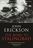 The Road To Stalingrad (CASSELL MILITARY PAPERBACKS) by John Erickson (27-Feb-2003) Paperback