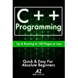 C++: Learn C++ Programming FAST! (C++, effective c++, C plus plus, jumping into c++, learn c++, c dummies, C++ Programming For Beginners, coding, Development)