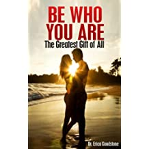 Be Who You Are: The Greatest Gift of All (Love Me ... Please Book 2)