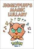 img - for Pokemon Tales, Volume 11: Jigglypuff's Magic Lullaby book / textbook / text book