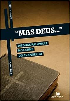"""Série Cruciforme - """"Mas Deus"""""""