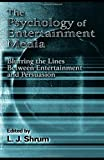 The Psychology of Entertainment Media 9780805846416