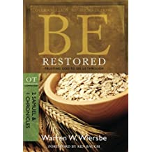 Be Restored (2 Samuel & 1 Chronicles): Trusting God to See Us Through (The BE Series Commentary)