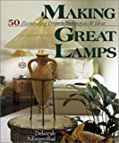 Making Great Lamps, Deborah Morgenthal, 1579902634