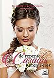 De repente casada (Caídas de Amor Livro 1)
