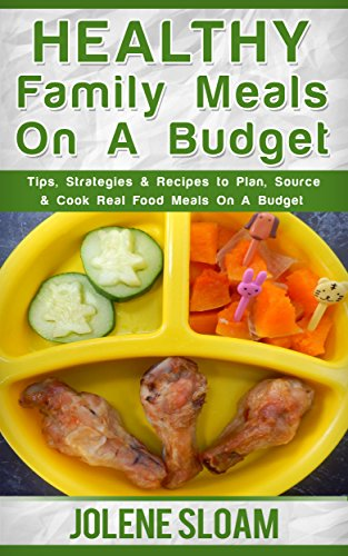 Healthy Family Meals On A Budget Tips Strategies Recipes To Plan