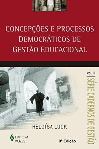 Concepções e Processos Democráticos de Gestão Educacional (Volume 2)