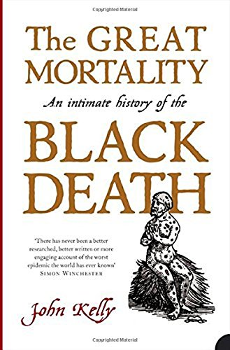 Download The Great Mortality: An Intimate History of the Black Death, the Most Devastating Plague of All Time (P.S.) pdf