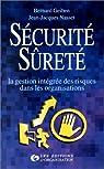 Sécurité, sûreté. La Gestion intégrée des risques dans les organisations par Geiben