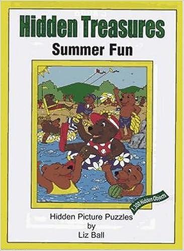 Hidden Treasures Summer Fun Liz Ball 9780967815947 Amazon Com Books